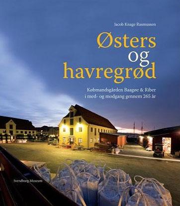 Østers og havregrød. Købmandsgården Baagøe & Riber i med- og modgang gennem 265 år - bogomslag