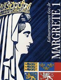 Kalmarunionen 600 år. Margrete I